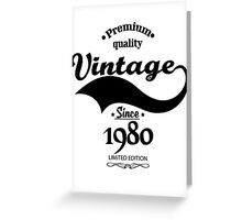Premium Quality Vintage Since 1980 Limited Edition Greeting Card