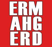 ERMAHGERD - T Shirt Kids Tee