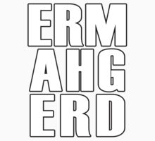 ERMAHGERD - T Shirt Kids Clothes