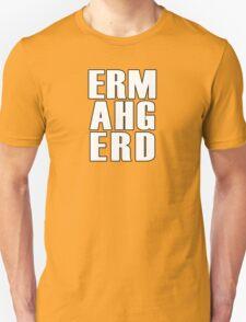 ERMAHGERD - T Shirt T-Shirt
