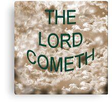 Lord Cometh Canvas Print