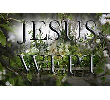 JESUS WEPT Photographic Print