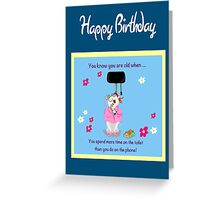 Funny Birthday card - you know you're getting old when ... Greeting Card