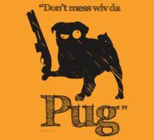 """""""Don't mess wiv da Pug"""" by godgeeki"""