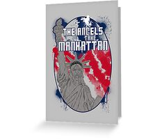 the angels take Manhattan Greeting Card