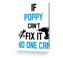 If Poppy Can't Fix It No One Can Greeting Card