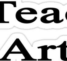 I Teach Art  Sticker