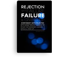 Rejection Isn't Failure Canvas Print