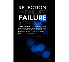 Rejection Isn't Failure Photographic Print