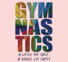 Gymnastics: a little bit girly / a whole lot gutsy by Jeri Stunkard