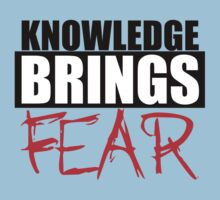 Knowledge Brings Fear by CarbonClothing