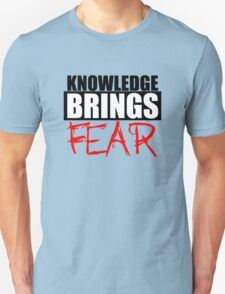 Knowledge Brings Fear T-Shirt
