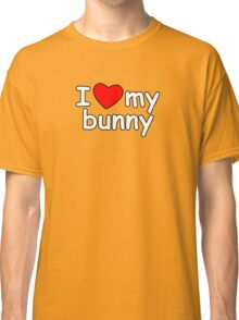 I Love My Bunny Classic T-Shirt