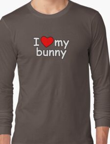 I Love My Bunny Long Sleeve T-Shirt