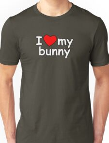 I Love My Bunny Unisex T-Shirt