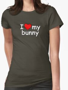 I Love My Bunny Womens Fitted T-Shirt