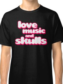 Love Music And Skulls Emo Classic T-Shirt