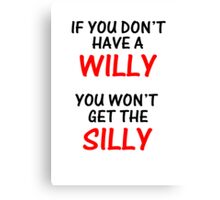 Silly Willy Canvas Print