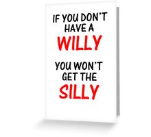 Silly Willy Greeting Card