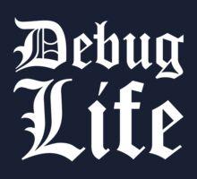 Debug Life - Thug Life Parody for Programmers Baby Tee