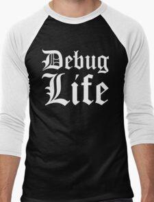 Debug Life - Thug Life Parody for Programmers Men's Baseball ¾ T-Shirt