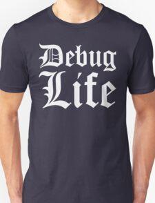 Debug Life - Thug Life Parody for Programmers - White on Black/Dark Unisex T-Shirt