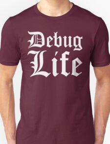Debug Life - Thug Life Parody for Programmers Unisex T-Shirt