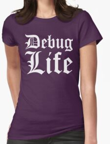 Debug Life - Thug Life Parody for Programmers - White on Black/Dark Womens Fitted T-Shirt