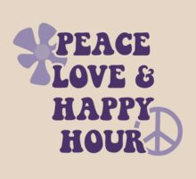 Peace Love and Happy Hour by divebargraphics