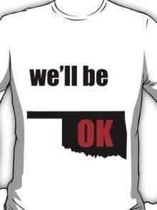we'll be OK T-Shirt