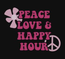 Peace Love and Happy Hour design for dark apparel by divebargraphics