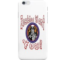 Zombies Want You! iPhone Case/Skin