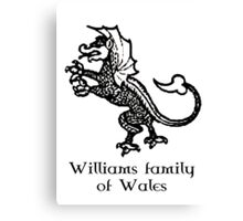 Welsh Heritage: Williams surname Canvas Print