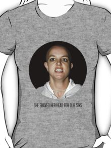 She shaved her head for our sins T-Shirt