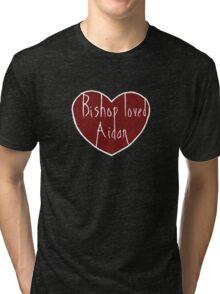 Bishop loved Aidan Tri-blend T-Shirt