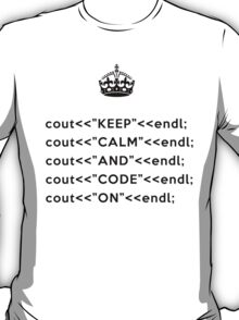 Keep Calm And Carry On - C++ - endl - Black T-Shirt
