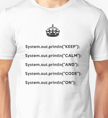 Keep Calm And Carry On - Java - println - Black Unisex T-Shirt