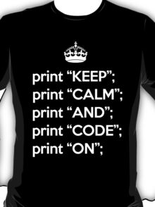 Keep Calm And Code On - Perl - White T-Shirt