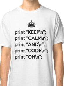 Keep Calm And Code On - Perl - \n back - Black Classic T-Shirt
