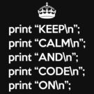 Keep Calm And Code On - Perl - \n back - White by VladTeppi