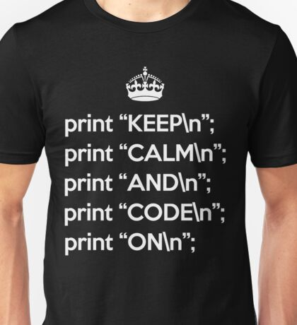 Keep Calm And Code On - Perl - \n back - White Unisex T-Shirt