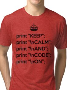 Keep Calm And Code On - Perl - \n front - Black Tri-blend T-Shirt