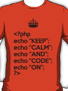 Keep Calm And Code On - PHP - Black T-Shirt