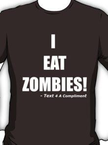 I EAT ZOMBIES (White) T-Shirt