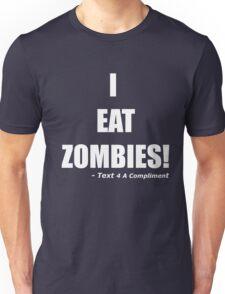 I EAT ZOMBIES (White) Unisex T-Shirt