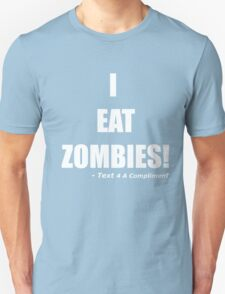 I EAT ZOMBIES (White) Unisex T-Shirt
