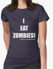 I EAT ZOMBIES (White) Womens Fitted T-Shirt