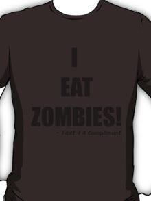 I EAT ZOMBIES (Black) T-Shirt