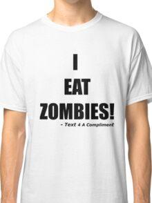 I EAT ZOMBIES (Black) Classic T-Shirt