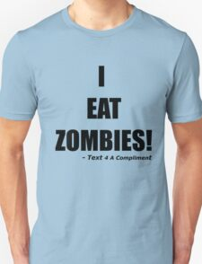 I EAT ZOMBIES (Black) Unisex T-Shirt
